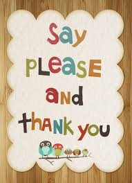 say please and thank you